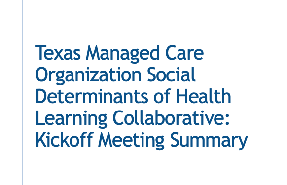 Texas Managed Care Organization Social Determinants of Health Learning Collaborative: Kickoff Meeting Summary