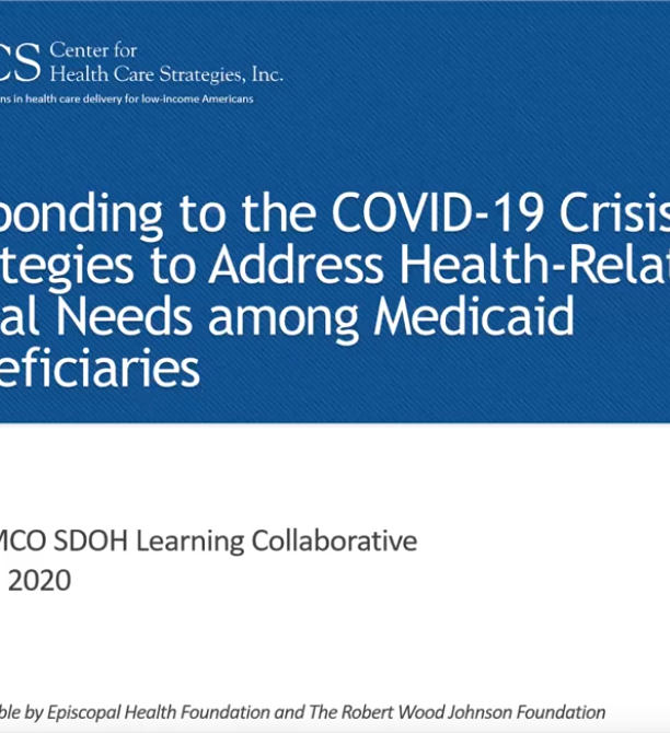Responding to the COVID-19 crisis: Strategies for Health Plans to address health-related social needs among Medicaid beneficiaries