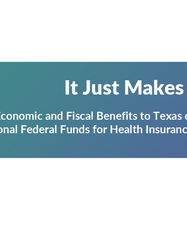 Economic and Fiscal Benefits to Texas of Accessing Additional Federal Funds for Health Insurance Expansion, December 2020