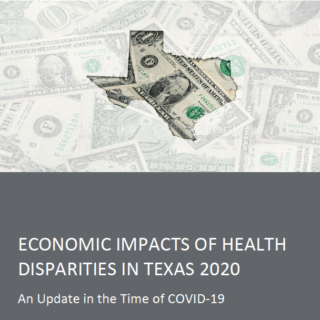 Economic Impacts of Health Disparities in Texas 2020 – An Update in the Time of COVID-19